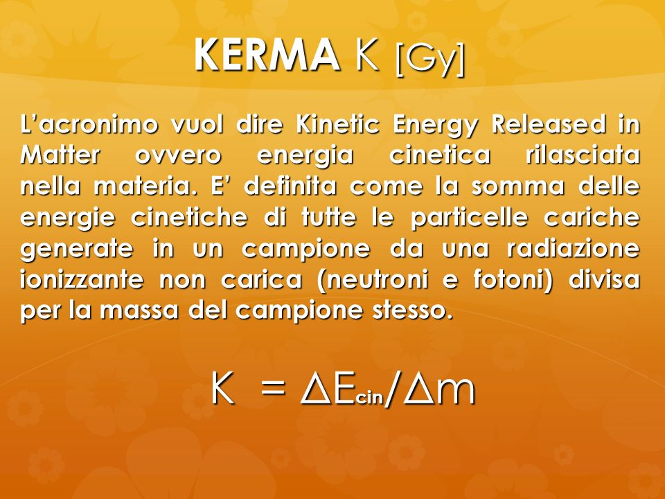 KERMA K [Gy] K = ΔEcin/Δm